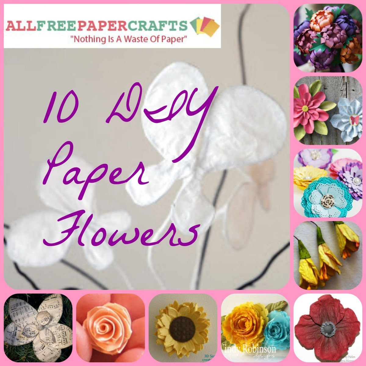 10 DIY Paper Flowers Paper Crafts of Flight: How to Make Paper Butterflies and More Embellishments!